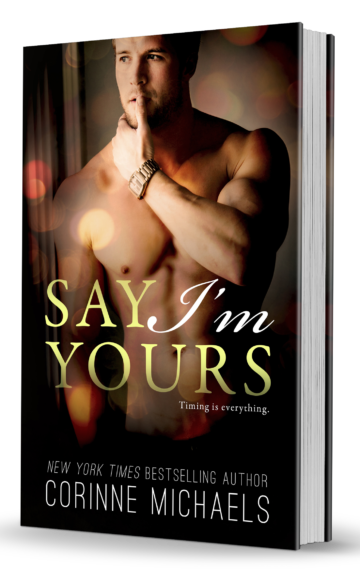 Say I'm Yours Paperback Cover by Corinne Michaels